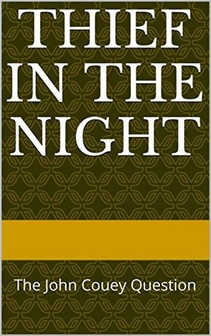 Thief in the Night: The John Couey Question  by  Christian Kahner