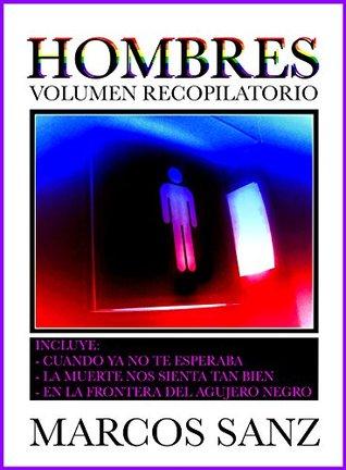 Hombres, Volumen Recopilatorio: Relatos eróticos de temática gay Marcos Sanz