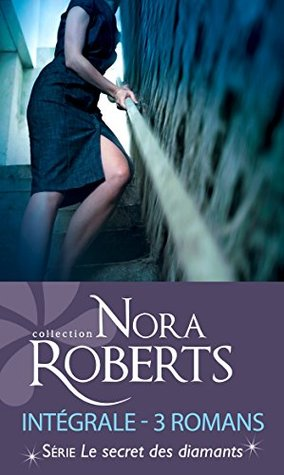 Le secret des diamants : lintégrale de la série : 3 romans Nora Roberts