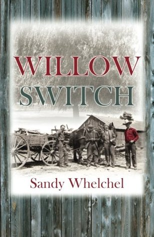 Willow Switch  by  Sandy Whelchel