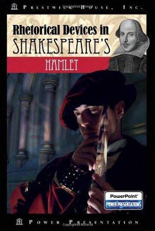 Rhetorical Devices in Shakespeares Hamlet William Shakespeare