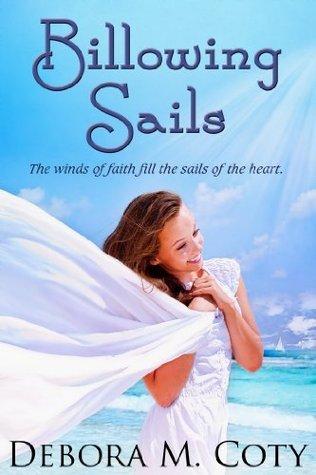 Billowing Sails Debora M. Coty