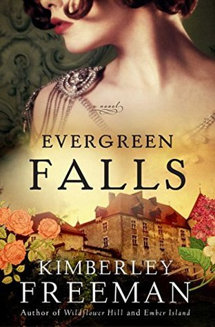 Evergreen Falls: A Novel  by  Kimberley Freeman