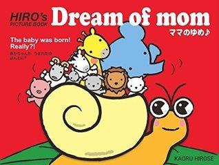 HIROs Dream of mom  by  Kaoru Hirose