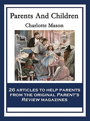 Parents And Children: With linked Table of Contents  by  Charlotte Mason