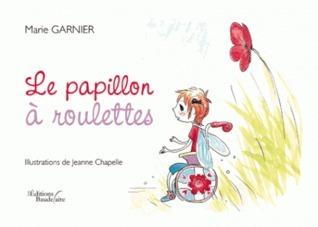 le papillon à roulettes  by  Marie Garnier