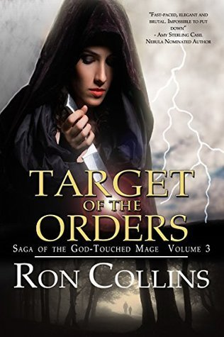 Target of the Orders (Saga of the God-Touched Mage, #3) Ron Collins