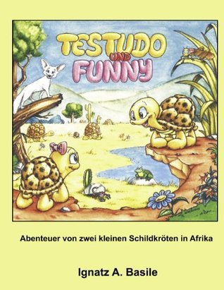 Testudo und Funny: Abenteuer von zwei kleinen Schildkröten in Afrika  by  Ignatz Basile