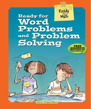 Ready for Word Problems and Problem Solving Rebecca Wingard-Nelson