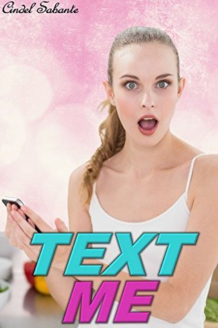 Text Me - A Gender Swap Erotic Romance Cindel Sabante