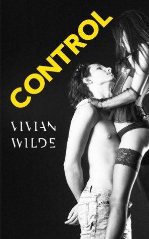 Control: BDSM Domination Erotica Vivian Wilde