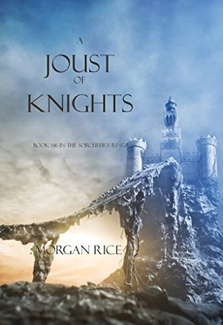A Joust of Knights (Book #16 in the Sorcerers Ring)  by  Morgan Rice