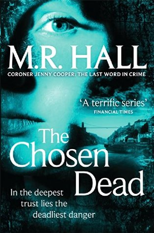 The Chosen Dead: Coroner Jenny Cooper mystery -book 5 (Coroner Jenny Cooper Series)  by  M.R. Hall