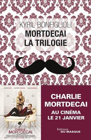 Mortdecai la trilogie  by  Kyril Bonfiglioli