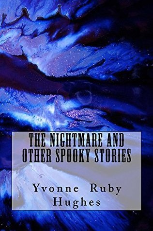 The Nightmare and Other Spooky Stories  by  Yvonne Hughes