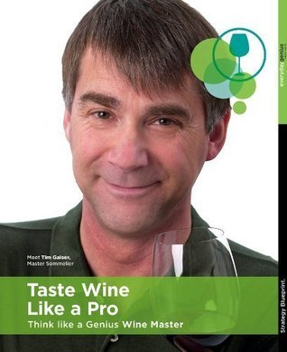 Taste Wine Like A Pro   Think Like A Genius Wine Master Everyday Genius Institute