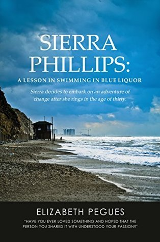 Sierra Phillips: A Lesson in Swimming in Blue Liquor  by  Elizabeth Pegues