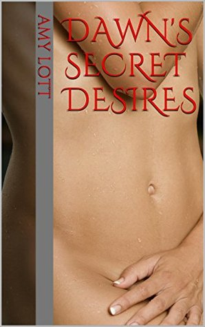 Dawns Secret Desires Amy Lott