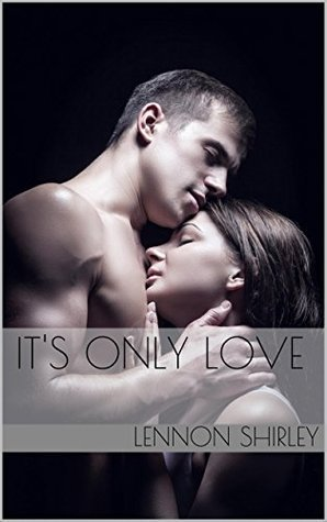 Its Only Love (Riverbend Series Book 2) Lennon Shirley