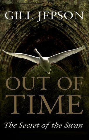 Out of Time - The Secret of the Swan  by  Gill Jepson