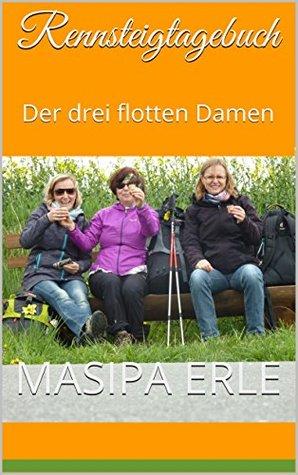 Rennsteigtagebuch: Der drei flotten Damen Masipa Erle