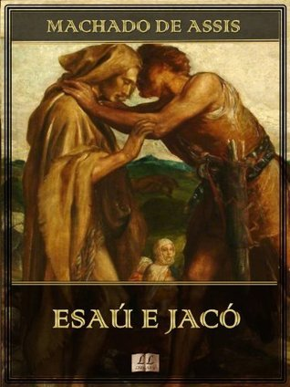 Esaú e Jacó [Ilustrado] [Com índice ativo]  by  Machado de Assis