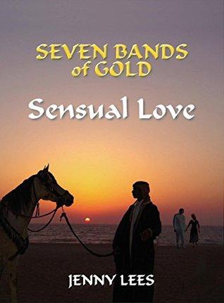 Sensual Love (Seven Bands of Gold Book 2) Jenny Lees