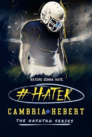 #Hater (Hashtag, #2) Cambria Hebert