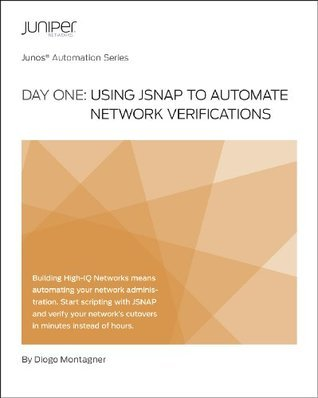 Day One: Using JSNAP to Automate Network Verifications Diogo Montagner