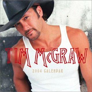 Tim McGraw 2004 Wall Calendar N/A