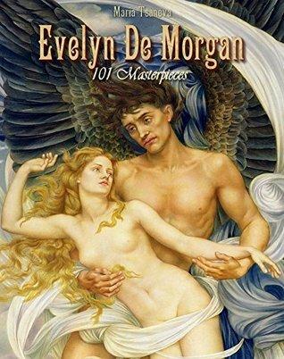 Evelyn De Morgan: 101 Masterpieces (Annotated Masterpieces Book 181) Maria Tsaneva