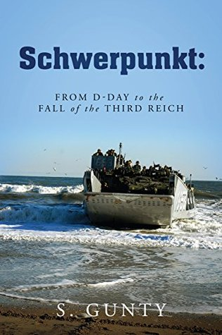 Schwerpunkt: From D-Day to the Fall of the Third Reich S. Gunty