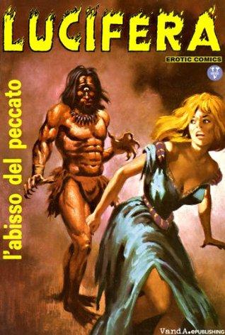 Lucifera N.3: Labisso del peccato  by  Giorgio Cavedon