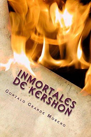 Inmortales de Kershon Gonzalo Moreno