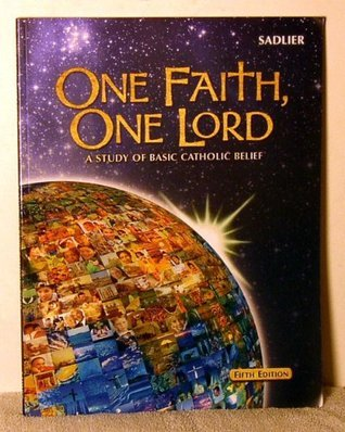One Faith One Lord  by  William H Sadlier
