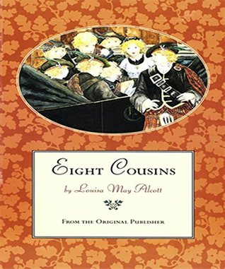 Eight Cousins:  by  Louisa May Alcott