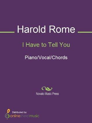 I Have to Tell You  by  Harold Rome