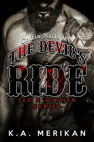 The Devils Ride (Sex & Mayhem, #2)  by  K.A. Merikan