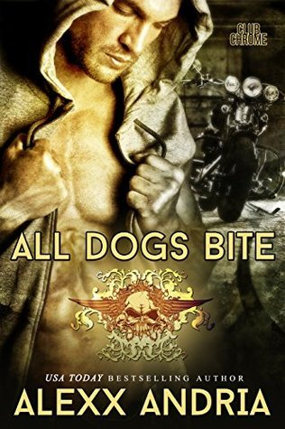 All Dogs Bite (Club Chrome #2) Alexx Andria