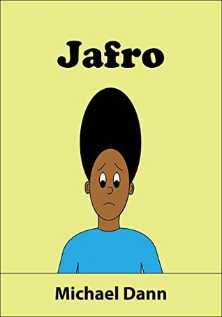 Jafro (An Illustrated Childrens Book) Michael Dann