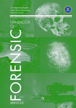 FBI Handbook Of Crime Scene CSI Forensic Procedures U.S. Department of Justice