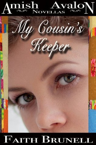 My Cousins Keeper (Amish Avalon Book 2)  by  Faith Brunell