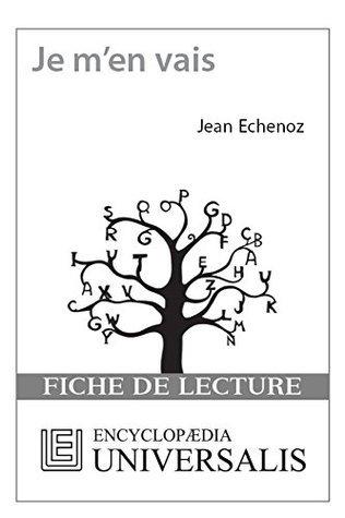 Je men vais de Jean Echenoz  by  Encyclopædia Universalis