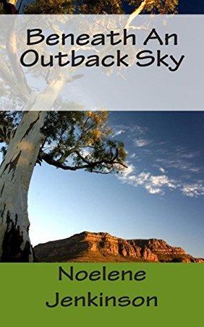 BENEATH AN OUTBACK SKY (Nash Family Book 2) Noelene Jenkinson