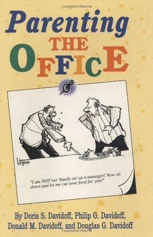 Parenting the Office Donald Davidoff