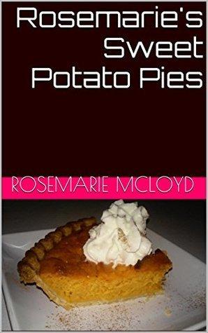 Rosemaries Sweet Potato Pies  by  Rosemarie McLoyd