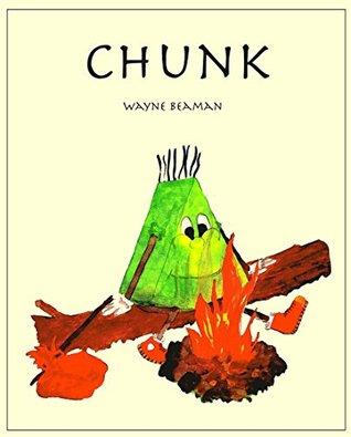 Chunk  by  Wayne Beaman