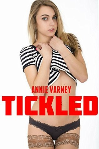 TICKLED | Forbidden Taboo Erotica  by  Annie Varney