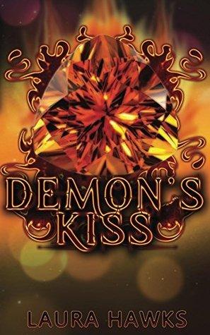 Demons Kiss (Demon Saga, #1)  by  Laura Hawks