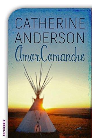 Amor comanche Catherine Anderson